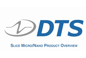 DTS Slice Micro-Nano Product and Software overview